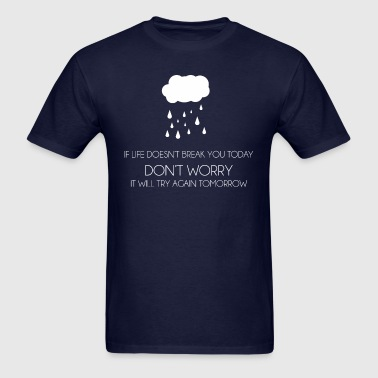 Funny demotivational quote - Men's T-Shirt