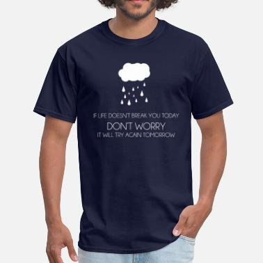 Demotivational Funny demotivational quote - Men's T-Shirt