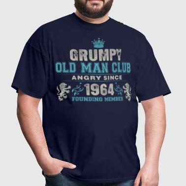 Grumpy Old Man Club Since 1964 Founder Member Tees - Men's T-Shirt