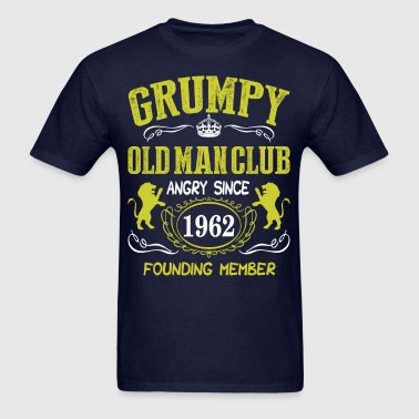 Grumpy Old Man Club Since 1962 Founder Member Tees - Men's T-Shirt
