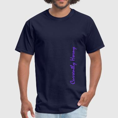 Horny Humor Currently Horny - Men's T-Shirt