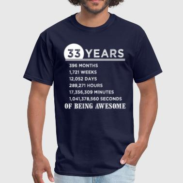 Birthday 33 33rd Birthday Gifts 33 Years Old of Being Awesome - Men's T-Shirt