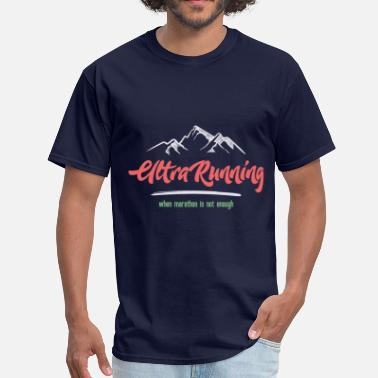 Ultrarunning UltraRunning – When Marathon is Not Enough - Men's T-Shirt