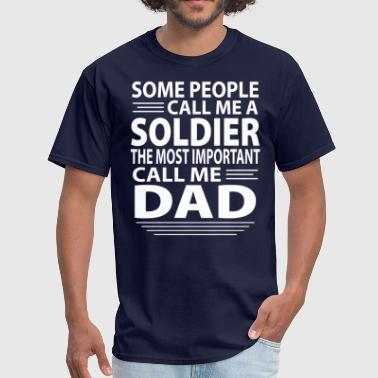 Soldiers Dad Soldier Dad - Men's T-Shirt
