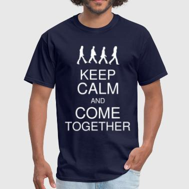 Keep Calm and Come Together Women's - Men's T-Shirt