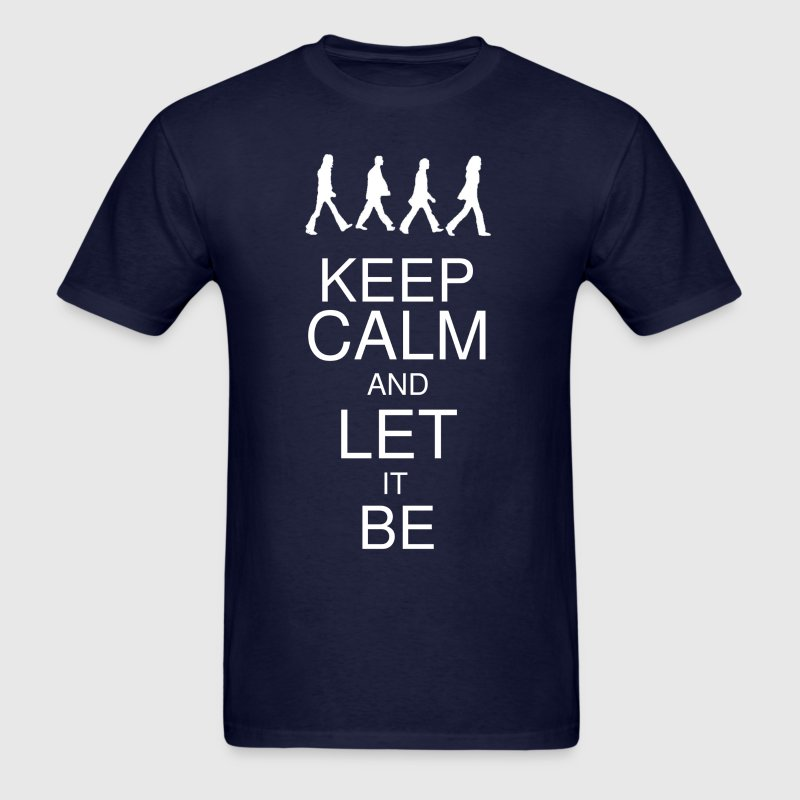 Keep Calm and Let it Be Women's - Men's T-Shirt