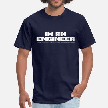Osaio Clothing Co I'm an Engineer - Men's T-Shirt