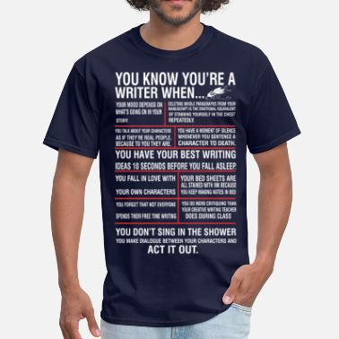 Writer You Know You Are A Writer When - Men's T-Shirt