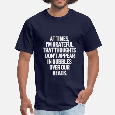 Thoughtful Quote Funny quote about thoughts - Men's T-Shirt