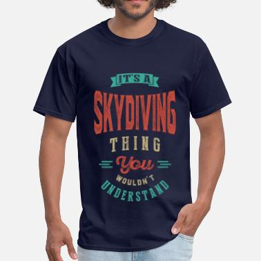 Skydive It's a Skydiving Thing | T-shirt - Men's T-Shirt