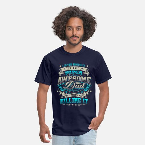 ba93a76d Dad T-Shirts - Awesome Dad Killing It Father's Day Shirt Gift Blu - Men's