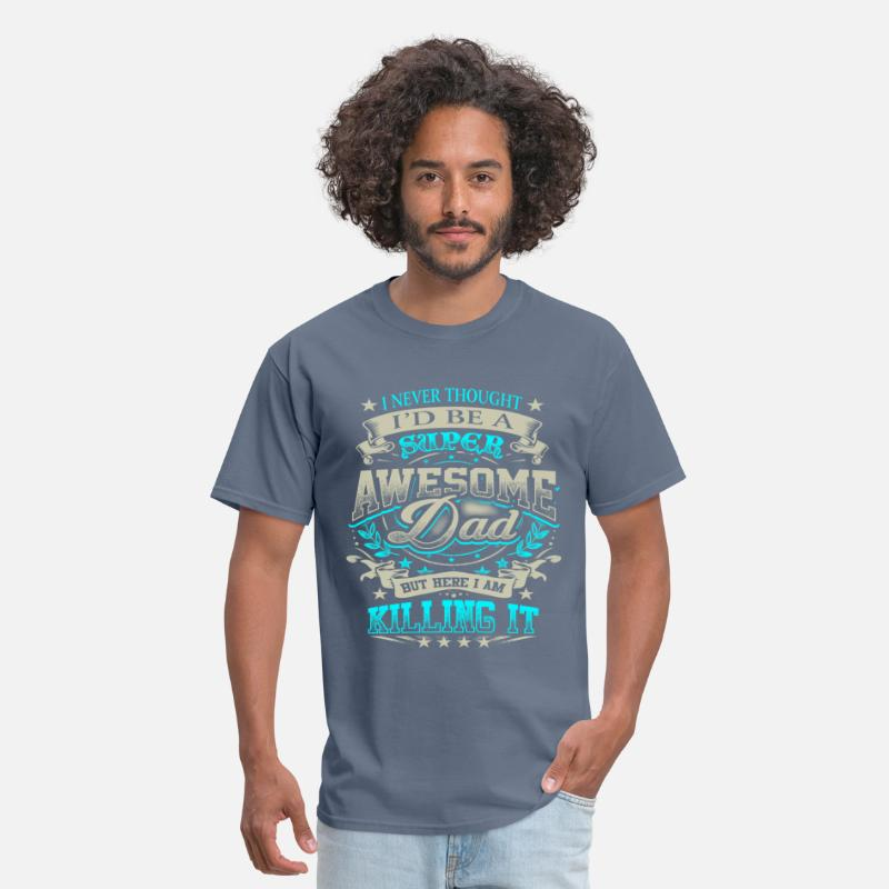 d041ab5c Awesome Dad Killing It Father's Day Shirt Gift Blu Men's T-Shirt |  Spreadshirt