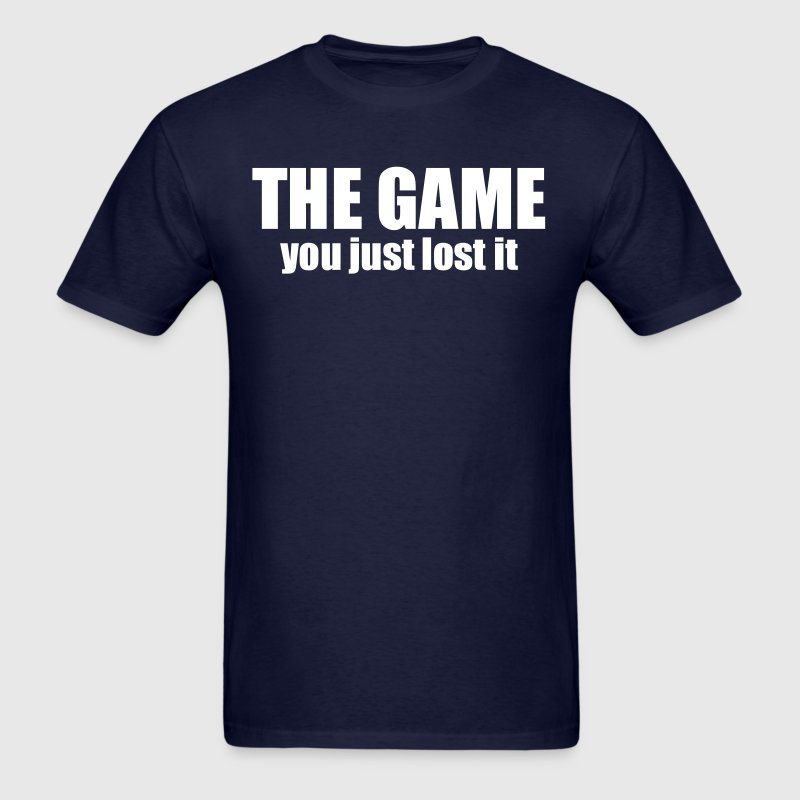 You just lost the game - Men's T-Shirt