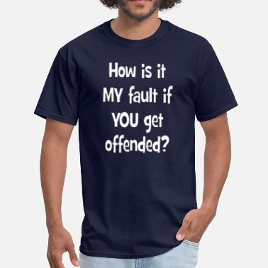Whats Mine Say How Is It My Fault? - Mens T White Font - Men's T-Shirt