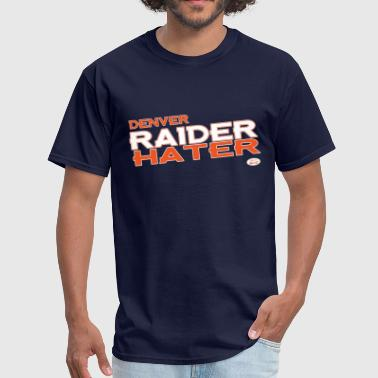 Hater Denver Raider Hater - Men's T-Shirt