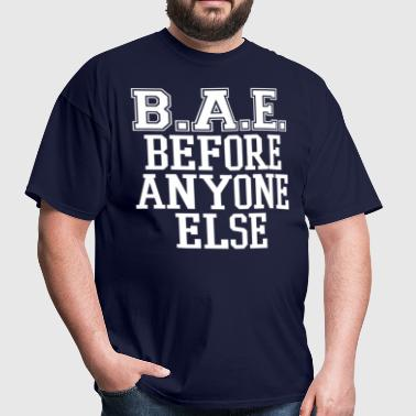 bae before anyone else - Men's T-Shirt
