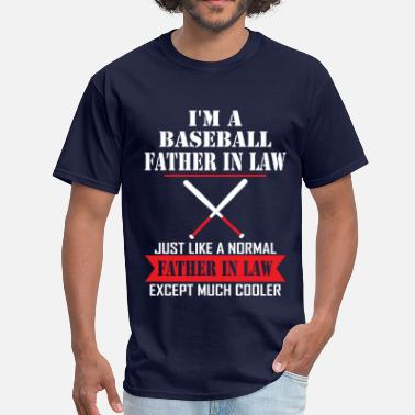 Mlb I'M A Baseball Father In Law Just Like A Normal F - Men's T-Shirt