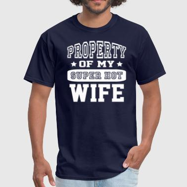 Property Of My Hot Wife Property Of My Hot Wife - Men's T-Shirt