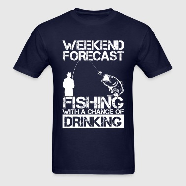 Fishing Weekend Forecast Drinking - Men's T-Shirt