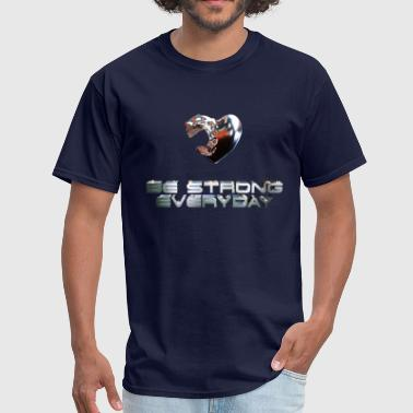 Artify Be Strong Everyday by Artify - Men's T-Shirt