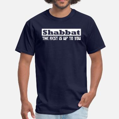 Messianic shabbat the rest is up to you - Men's T-Shirt