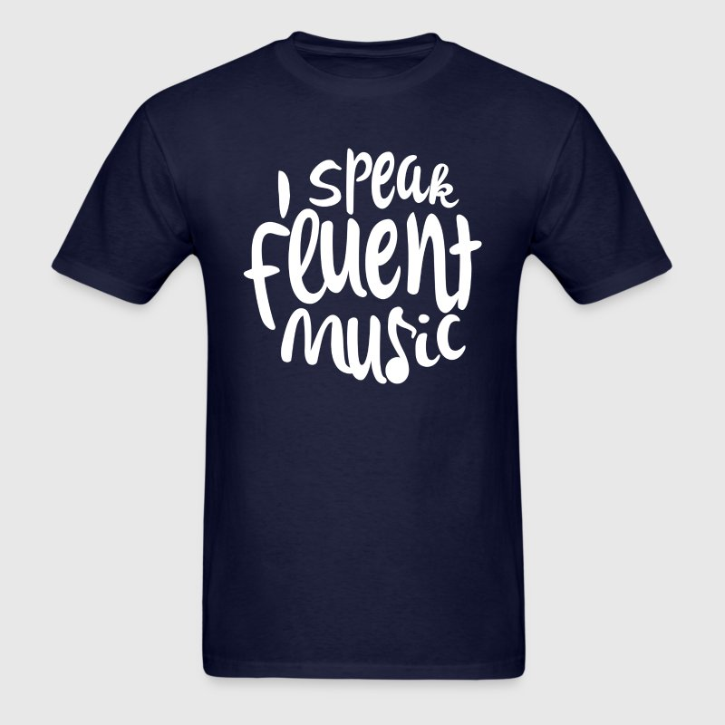 I Speak Fluent Music - Men's T-Shirt