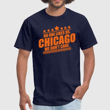 Chicago No One Likes Us - Men's T-Shirt