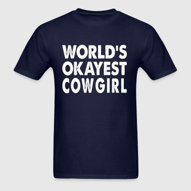 World's Okayest Cowgirl - Men's T-Shirt