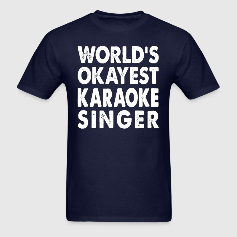World's Okayest Karaoke Singer - Men's T-Shirt