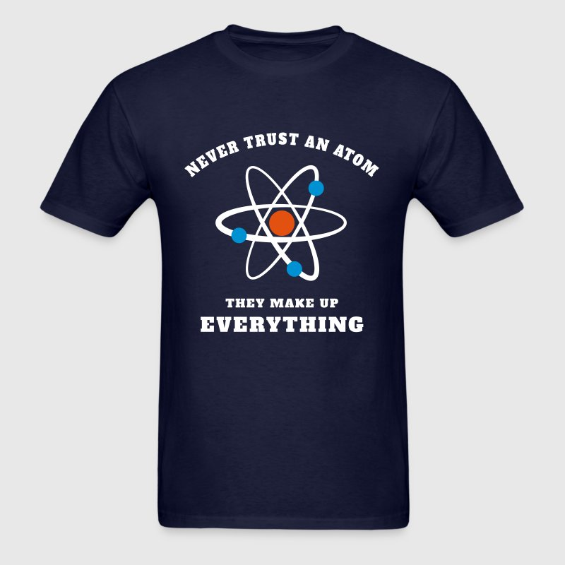 Never trust an Atom - Men's T-Shirt
