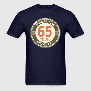 65th Birthday Funny 65 Year Old - Men's T-Shirt