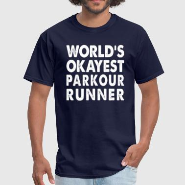 Worlds Okayest Runner World's Okayest Parkour Runner - Men's T-Shirt