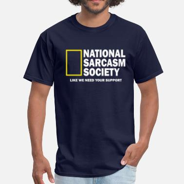 National Sarcasm Society National Sarcasm Society - Men's T-Shirt