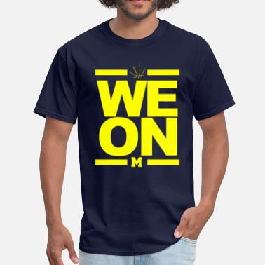 Basketball Michigan WE ON Michigan Basketball Shirt - Men's T-Shirt
