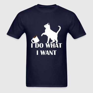 I Do What I Want - Men's T-Shirt