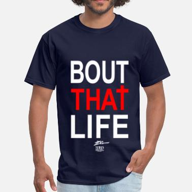 Bout That Life Bout That Life (white -good over dark colors) - Men's T-Shirt