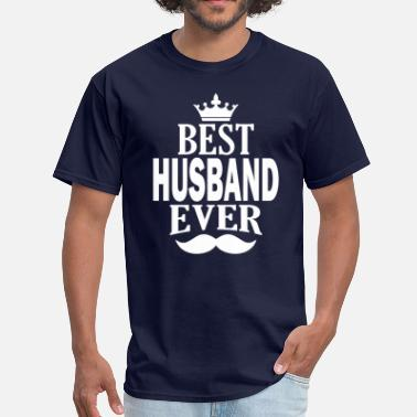 Best Freaking Husband Ever Best Husband Ever - Men's T-Shirt