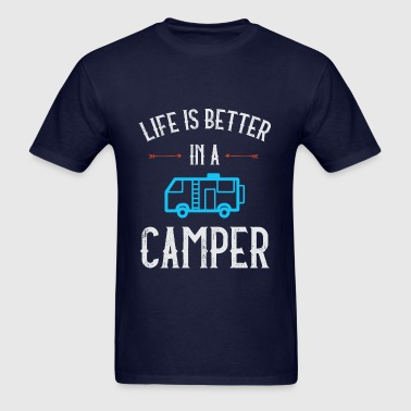 Life is Better in a Camper - Men's T-Shirt