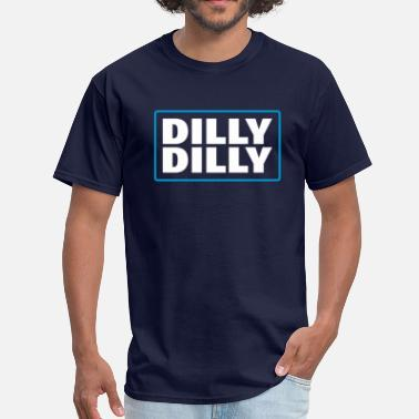 Dilly Dilly DILLY DILLY - Men's T-Shirt