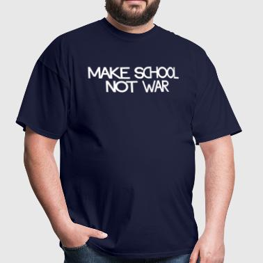make school not war - Men's T-Shirt
