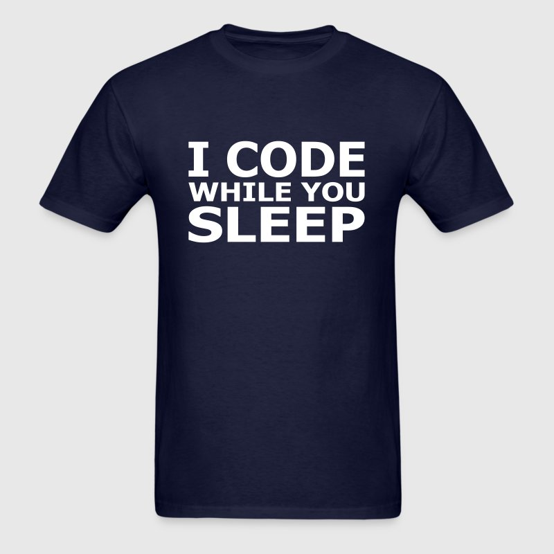 I Code While You Sleep - Men's T-Shirt