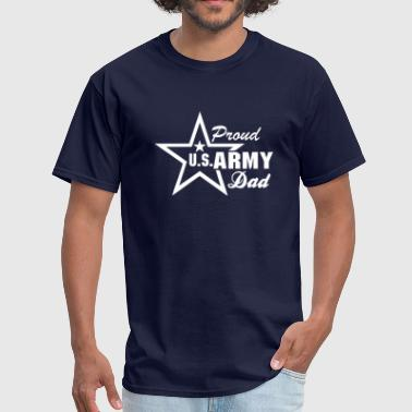 Proud Us Army Dad US Army Proud Dad - Men's T-Shirt