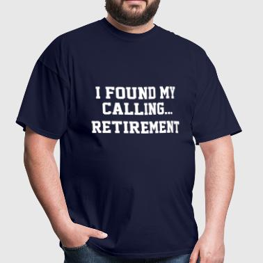 I Found My Calling... - Men's T-Shirt