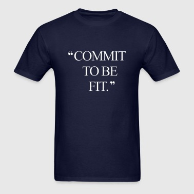 COMMIT TO BE FIT - Men's T-Shirt