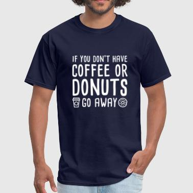 Coffee Or Donuts - Men's T-Shirt