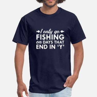 Funny Retirement I Only Go Fishing - Men's T-Shirt
