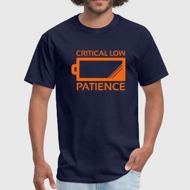 No Patience Critical Low Patience - Men's T-Shirt