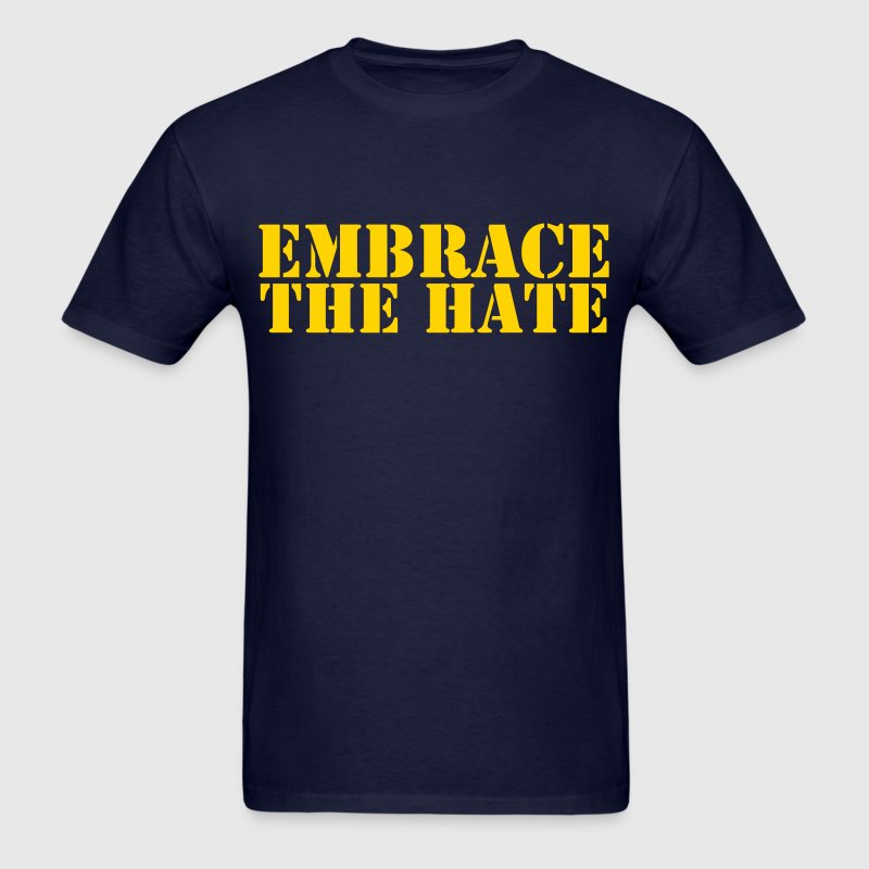 embrace the hate - Men's T-Shirt