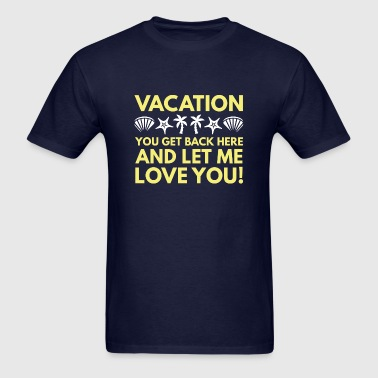 Vacation - Men's T-Shirt