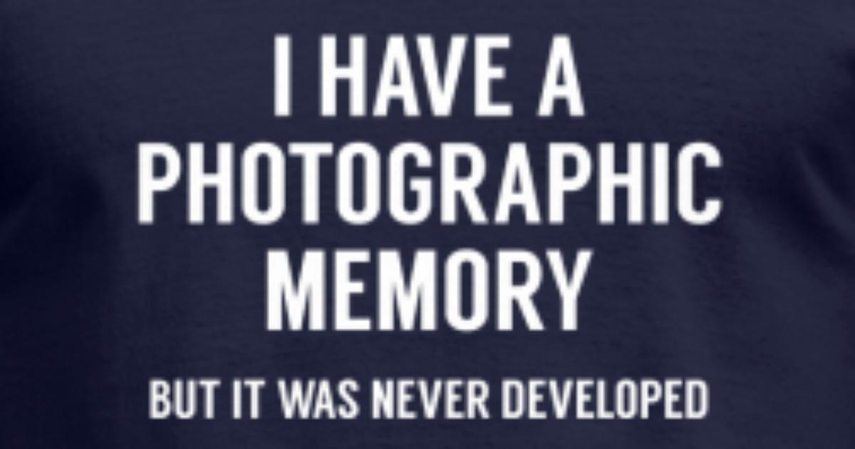 Photographic Memory by VectorPlanet | Spreadshirt
